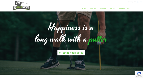 BCGolfNews.com - A three year old website in the golf niche that is monetized with Amazon Affiliates and Google Adsense. Great for a beginner looking for a website to grow.