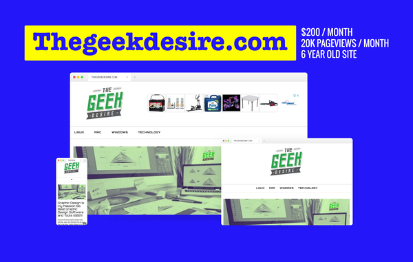 TheGeekDesire.com - A profitable hands-free 6 year old tech blog earning $200 a month and 20K monthly visitors - Huge Potential No Experience Required!