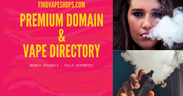 findvapeshops.com - Vape Directory with huge reach and potential to scale to 100k a month