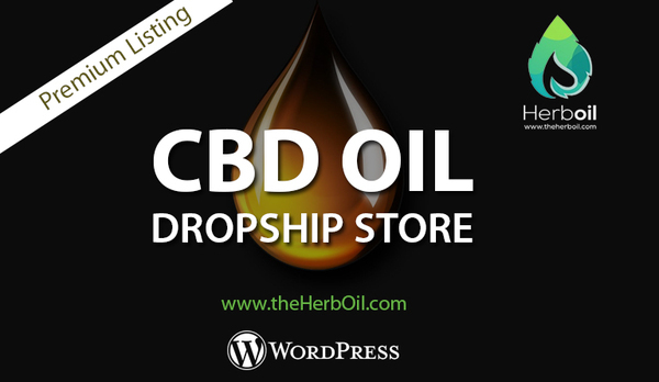 theHerbOil.com - CBD Dropship Store w/ BRANDABLE DOMAIN - HOT NICHE! - DON'T MISS OUT!