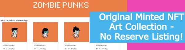 ZombiePunks.site - Zombie Punks - Original Minted NFT Art Collection - No Reserve Listing!